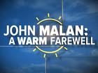 John Malan: A Warm Farewell